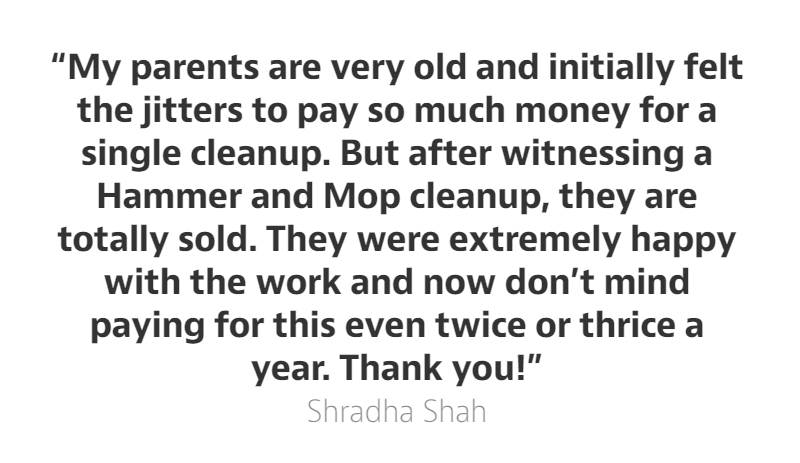 Hammer and Mop writes about generous home cleaning service reviews from Shradha Shah and shares testimonials
